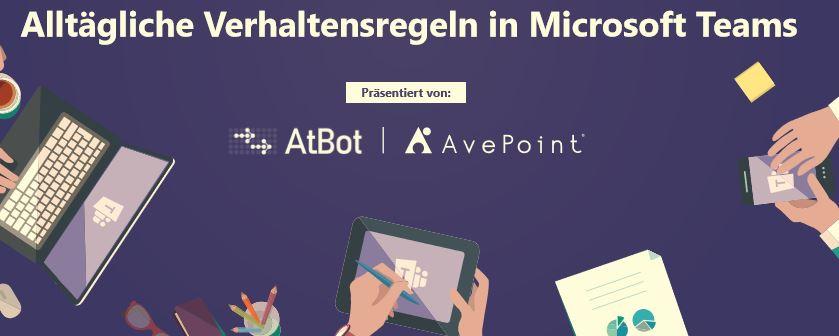 Alltägliche Verhaltensregeln in Microsoft Teams präsentiert von AtBot | AvePoint